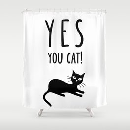 YES You Cat Shower Curtain