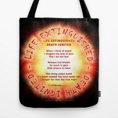 LIFE EXTINGUISHED - DEATH IGNITED - 060 Tote Bag