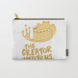 The Creator Lied To Us Carry-All Pouch