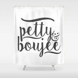 PETTY & BOUJEE Shower Curtain