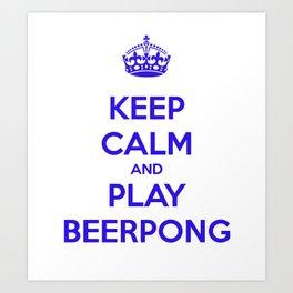 keep calm & play beerpong Art Print