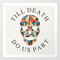 Till death Art Print
