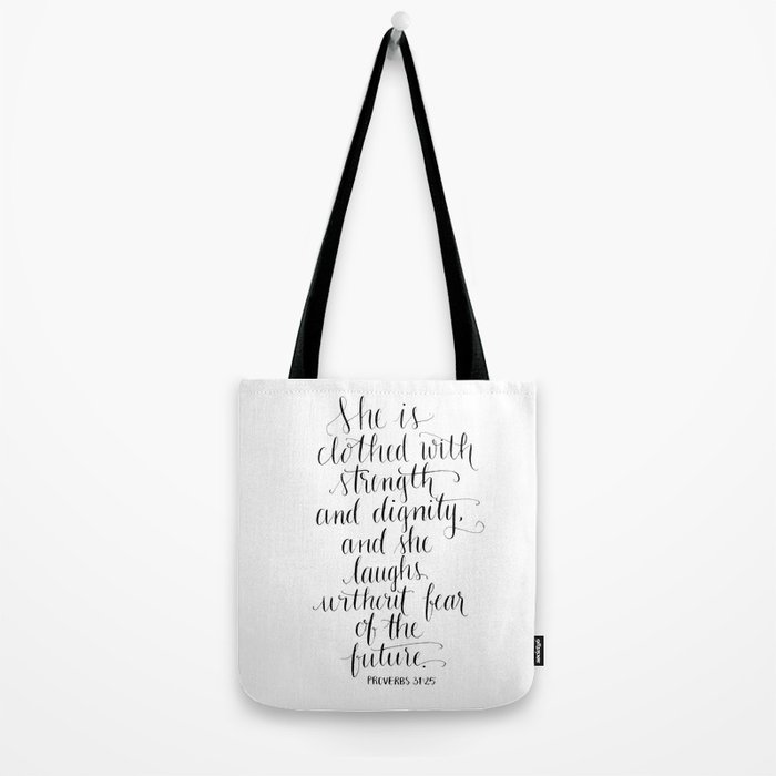 Clothed with Strength and Dignity - Proverbs 31:25 Tote Bag