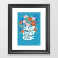 The Time is Now Framed Art Print