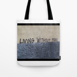 living without fear Tote Bag