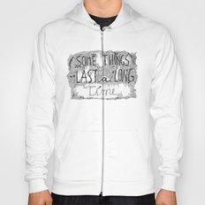 Some Things Last A Long Time Hoody