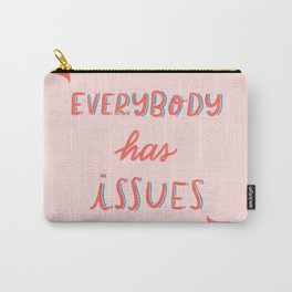 Everybody has issues Carry-All Pouch