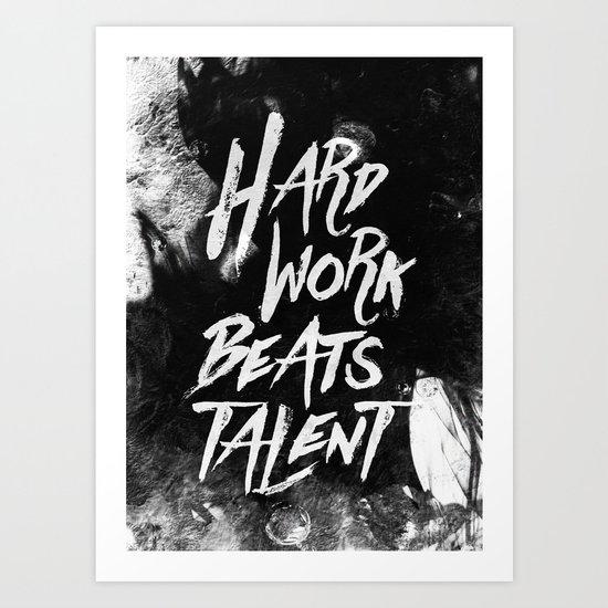 Inspirational typographic quote Hard Work Beats Talent Art Print