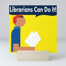 Librarians Can Do It! Mini Art Print