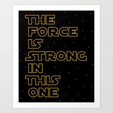 Use the Force! Art Print