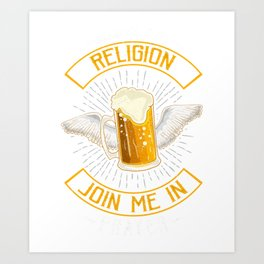 Drinking Is My Religion Join Me In Prayer Beer Pun Art Print