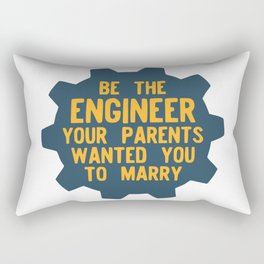 Be the Engineer your parents wanted you to marry Rectangular Pillow