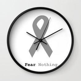 Fear Nothing: Silver Ribbon Awareness Wall Clock