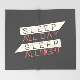 Sleep All Day Everyday Throw Blanket