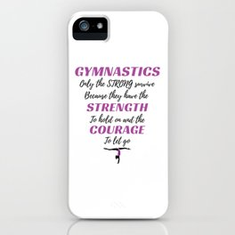 Gymnastics Gift The Strong Survive Gymnast Gift iPhone Case