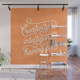 Creativity is Intelligence Having Fun Wall Mural