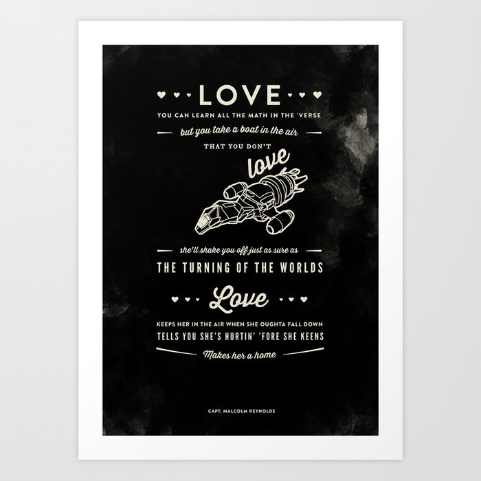 Love by Captain Malcolm Reynolds [Serenity] Art Print