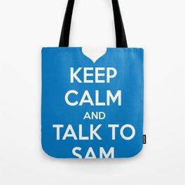 Seriously, talk to Sam! Tote Bag