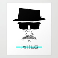 I am the danger. Art Print