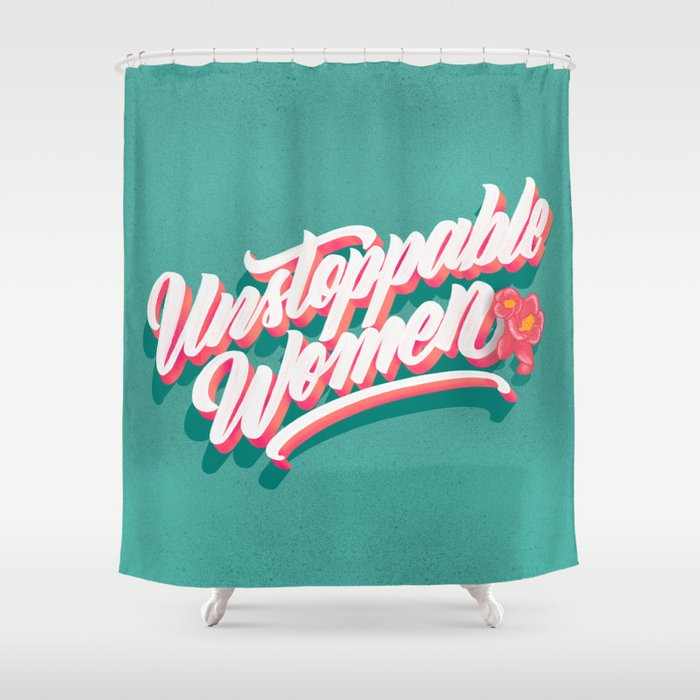 Unstoppable Women Shower Curtain