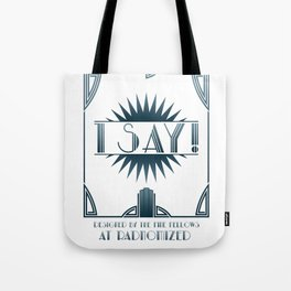 I Say! Tote Bag