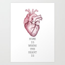 Anatomical Heart, Home Is Where The Heart Is Art Print