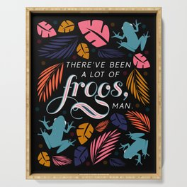 There've Been A Lot of Frogs, Man Serving Tray