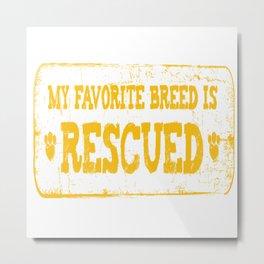 Rescued is my Favorite Metal Print