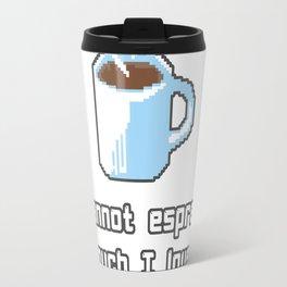Coffee I cannot Travel Mug