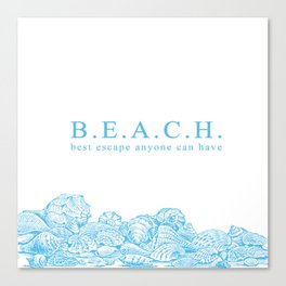 BEACH- Best escape anyone can have - Mix & Match with Simplicity of Life Canvas Print