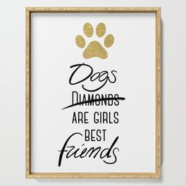 Dogs are girls best friends! Serving Tray