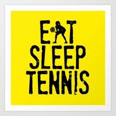 Eat Sleep Tennis Art Print