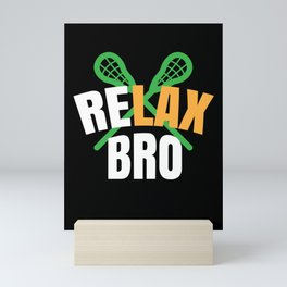 Lacrosse Player Gifts Relax Bro Novelty Item Lacrosse Gifts Mini Art Print