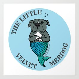 The Little Velvet Merdog Art Print