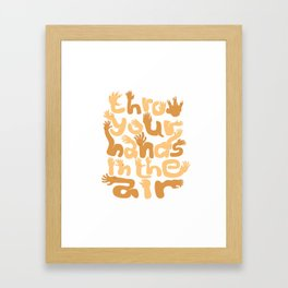 Throw Your Hands In The Air Framed Art Print