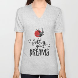 Follow Your Dreams Unisex V-Neck