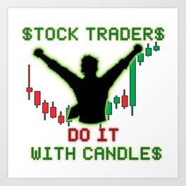 Stock Traders Do It! Art Print