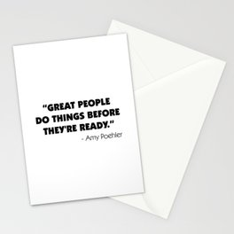 Great people do things before they're ready - Amy Poehler Stationery Cards