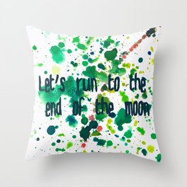 Let's Run to the End of the Moon Throw Pillow
