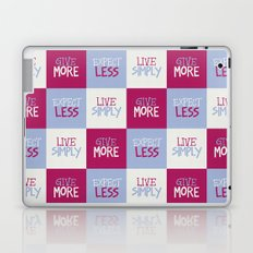 Live Simply, Give More, Expect Less Laptop & iPad Skin