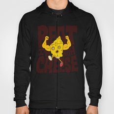 Beat it with Cheese Hoody