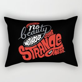 There is no beauty without some strangeness. Rectangular Pillow