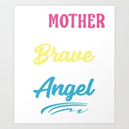 Cancer Angel Mom Design My Mother Was So Brave, God Made He Made Her An Angel Art Print