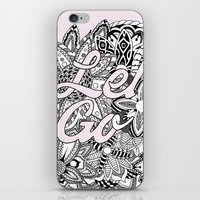 let it go iPhone & iPod Skins featuring Let Go by O   N   E