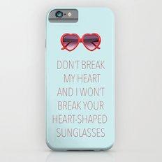 DON'T BREAK MY HEART Slim Case iPhone 6s