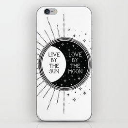 Live by the Sun Love by the Moon iPhone Skin