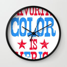 MY FAVORITE COLOR IS _MERICA! T-SHIRT Wall Clock