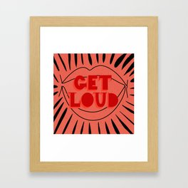 Get Loud Framed Art Print