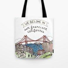 We Belong in San Francisco Tote Bag