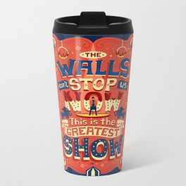 The Greatest Show Metal Travel Mug